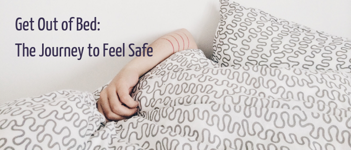 ePoch Effect - Get Out of Bed - The Journey to Feel Safe - Blog